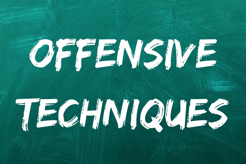Offensive Techniques